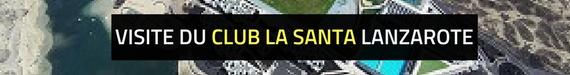 Visitez le Club La Santa à Lanzarote
